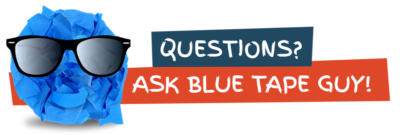 Questions? Ask the Blue Tape Guy